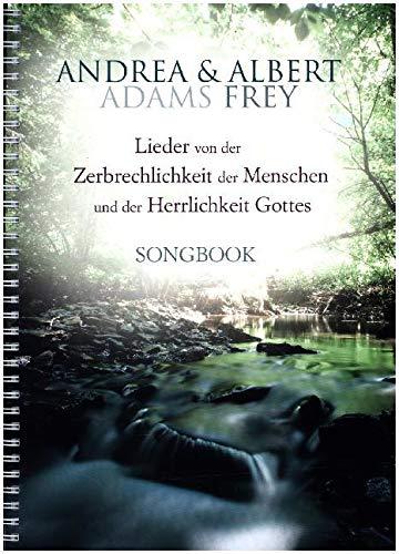 Lieder von der Zerbrechlichkeit der Menschen und der Herrlichkeit Gottes: Songbook