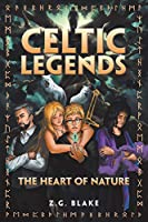 Celtic Legends: The Heart of Nature