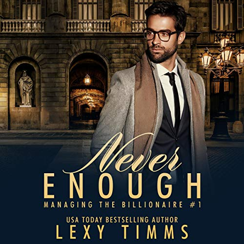 Never Enough: Billionaire Steamy Workplace Romance Titelbild