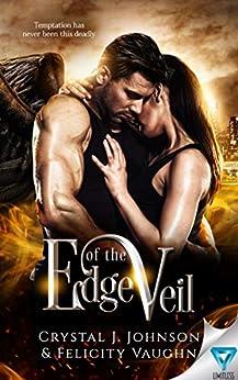 Edge of the Veil by [Crystal J. Johnson, Felicity Vaughn]