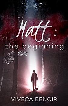 Matt - The Beginning by [Viveca Benoir]