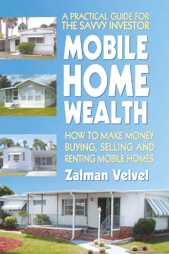 Real Estate Investing Books! - Mobile Home Wealth: How to Make Money Buying, Selling and Renting Mobile Homes