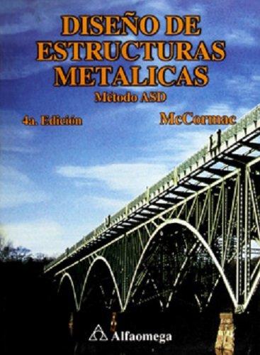 Diseño de estructuras metálicas: Método ASD. Edición 4