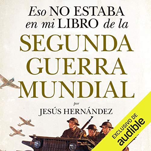 Diseño de la portada del título Eso no estaba en mi libro de la Segunda Guerra Mundial