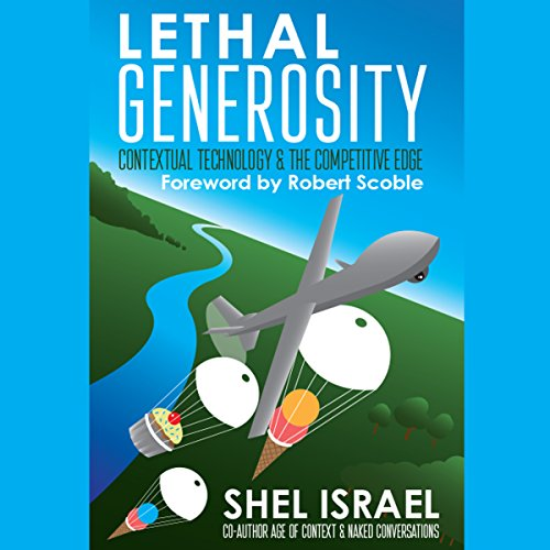 Lethal Generosity: Contextual Technology & the Competitive Edge audiobook cover art