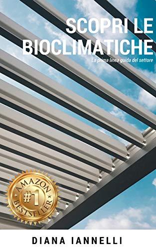 """Scopri le Bioclimatiche: Lunica guida alla Bioclimatica """"Pergola ..."""