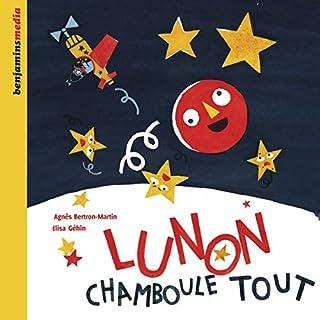 Lunon chamboule tout                   De :                                                                                                                                 Agnès Bertron-Martin                               Lu par :                                                                                                                                 Christel Touret                      Durée : 21 min     Pas de notations     Global 0,0