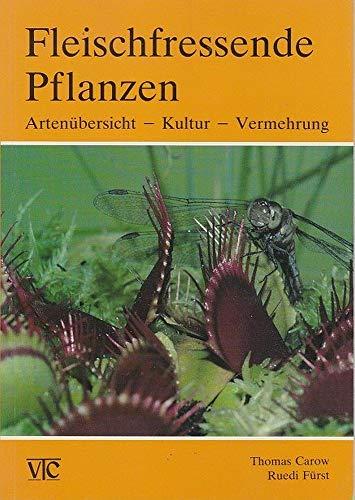Fleischfressende Pflanzen. Artenübersicht - Kultur - Vermehrung