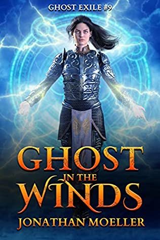 Ghost In The Winds Ghost Exile Book 9 By Jonathan Moeller