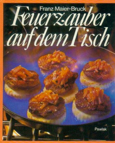 Feuerzauber auf dem Tisch Bibliothek der Kochkunst 4