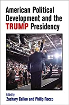 American Political Development and the Trump Presidency (American Governance: Politics, Policy, and Public Law) (English Edition)