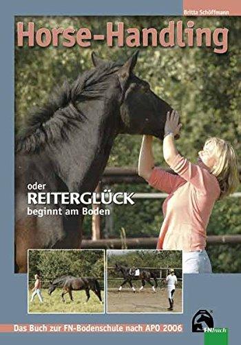 Horse-Handling oder Reiterglück beginnt am Boden