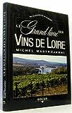 Le grand livre des vins de loire...