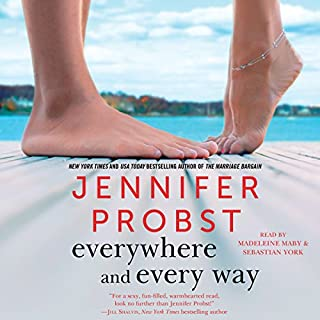 Everywhere and Every Way     The Billionaire Builders, Book 1              By:                                                                                                                                 Jennifer Probst                               Narrated by:                                                                                                                                 Madeleine Maby,                                                                                        Sebastian York                      Length: 10 hrs and 19 mins     13 ratings     Overall 4.4