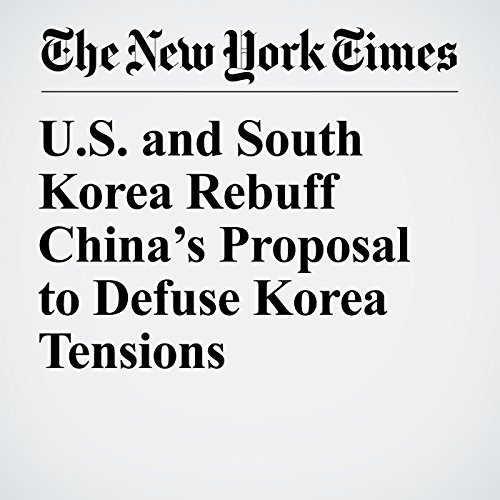 U.S. and South Korea Rebuff China's Proposal to Defuse Korea Tensions copertina