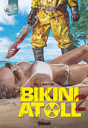 Bikini Atoll - Tome 02.1 (French Edition)