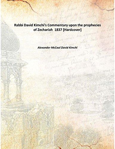 Rabbi David Kimchi's Commentary upon the prophecies of Zechariah 1837 [Hardcover]