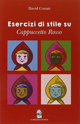 Esercizi di stile su Cappuccetto rosso. Per la Scuola media. Con espansione online