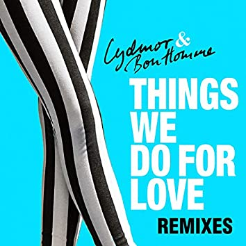 Things We Do for Love Remixes