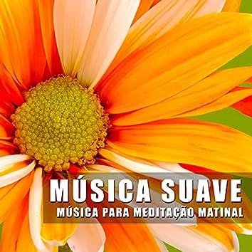 Música Suave: Musica para Meditação Matinal