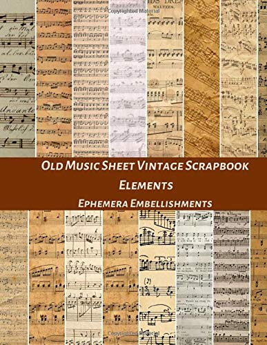 Old Music Sheet Vintage Scrapbook Elements Ephemera Embellishments: An Antique Pattern Double Sided Illustration Tear- it out Origami Scrap Paper ... Journal Notebook Craft Supplies Kit Pack.