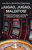 ¡Jugad, jugad, malditos!. La epidemia del juego en España: ludópatas y capos del azar (A fondo nº 21)