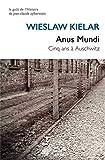 Anus Mundi - Cinq ans à Auschwitz