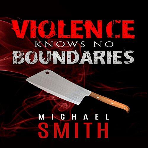 Violence Knows No Boundaries audiobook cover art