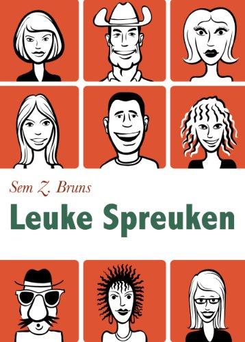 Leuke Spreuken - Moppen, grappen en spreuken over liefde, seks, toilet. Plus: Verwensingen en grappige wijsheden