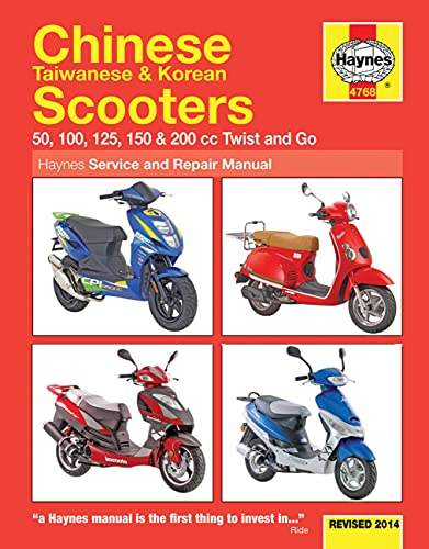Chinese, Taiwanese & Korean Scooters 50cc, 125cc and 150cc: 50, 100, 125,...