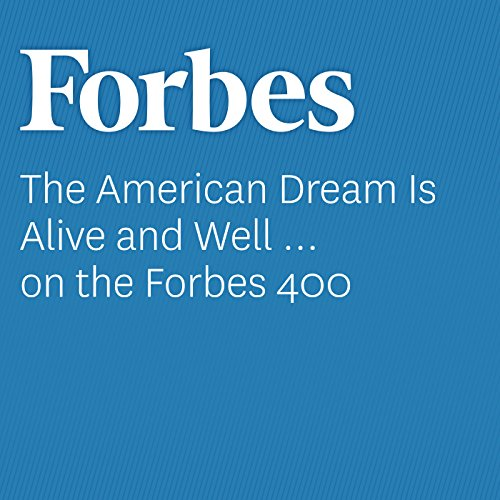 The American Dream Is Alive and Well … on the Forbes 400 audiobook cover art