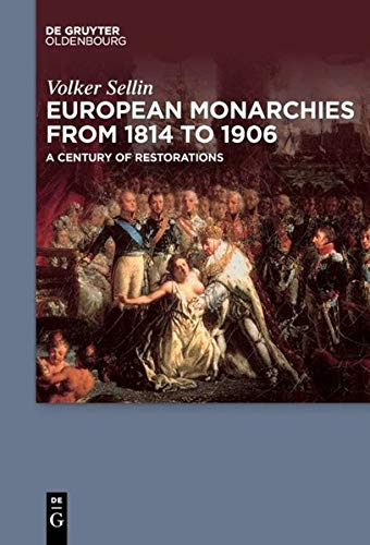 European Monarchies from 1814 to 1906: A Century of Restorations