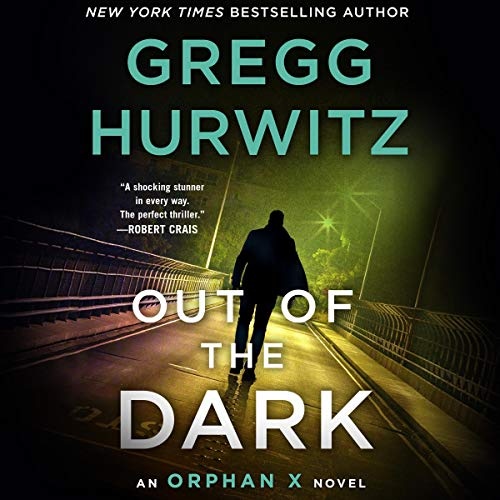 Out of the Dark: An Orphan X Novel (Evan Smoak, Book 4)