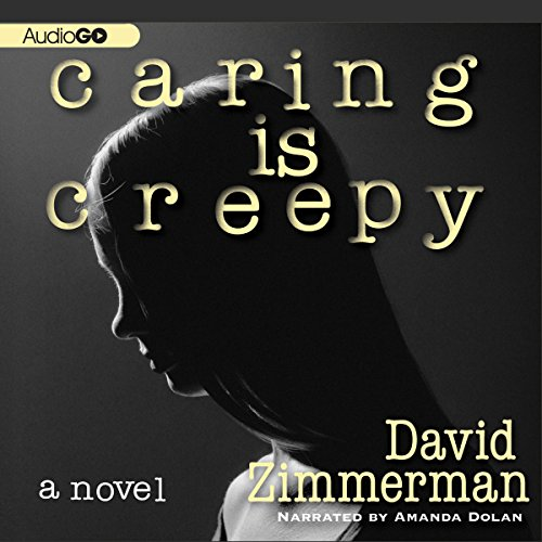 Caring Is Creepy audiobook cover art