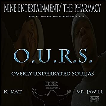 O.U.R.S. (Overly UnderRated Souljas)