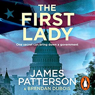 The First Lady                   By:                                                                                                                                 James Patterson                               Narrated by:                                                                                                                                 Deborah McBride                      Length: 7 hrs and 15 mins     25 ratings     Overall 4.4