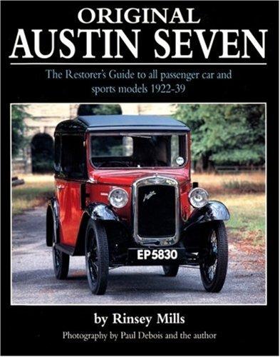 Original Austin Seven: The Restorer's Guide to All Passenger Car and Sports Models 1922-39