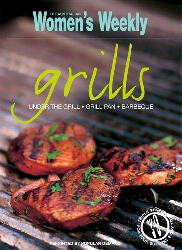Grills: Under the Grill, Grill Pan, Barbecue (The Australian Women's Weekly Essentials)