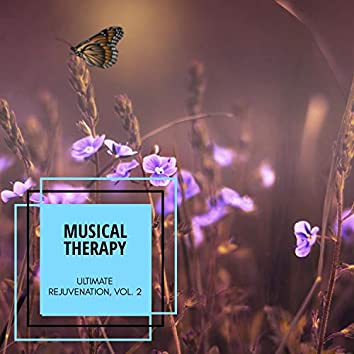 Musical Therapy - Ultimate Rejuvenation, Vol. 2