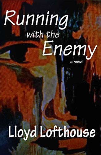 Running with the Enemy by [Lloyd Lofthouse]