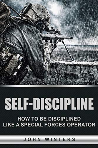 Self-Discipline: How to Build Special Forces Self-Discipline