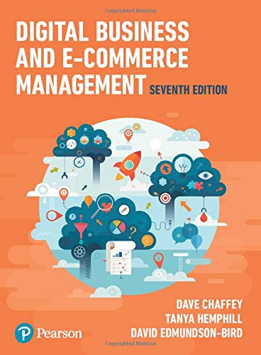 Compare Textbook Prices for Digital Business and E-Commerce Management 7 Edition ISBN 9781292193335 by Chaffey, Dave,Hemphill, Tanya,Edmundson-Bird, David