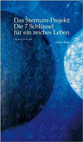 Das Sternum-Projekt: Die 7 Schlüssel für ein reiches Leben. 2 CDs und Buch: Die ideale Kombination für ein reiches Leben (Edition ForEver Free)