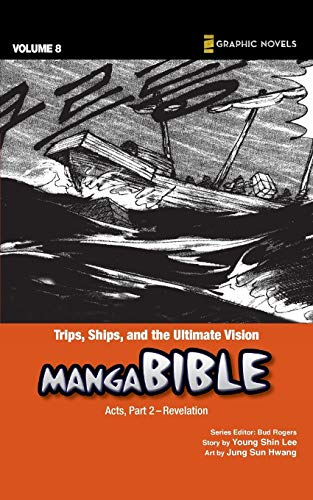 Manga Bible 8: Trips, Ships, and the Ultimate Vision, Acts, Part 2- Revelation