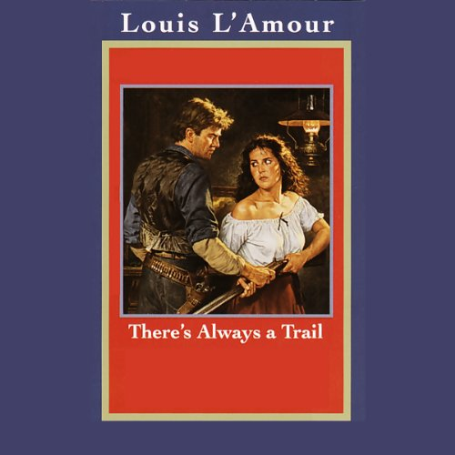There's Always a Trail (Dramatized) audiobook cover art