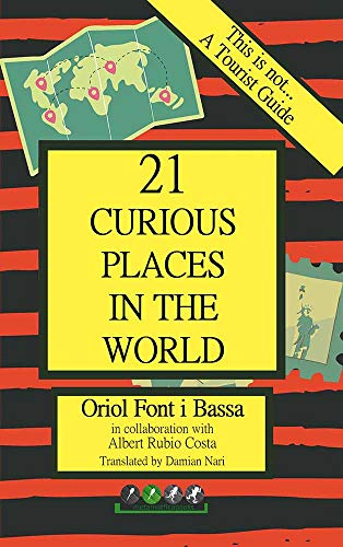 This is not... A Tourist Guide: 21 CURIOUS PLACES IN THE WORLD (English Edition)