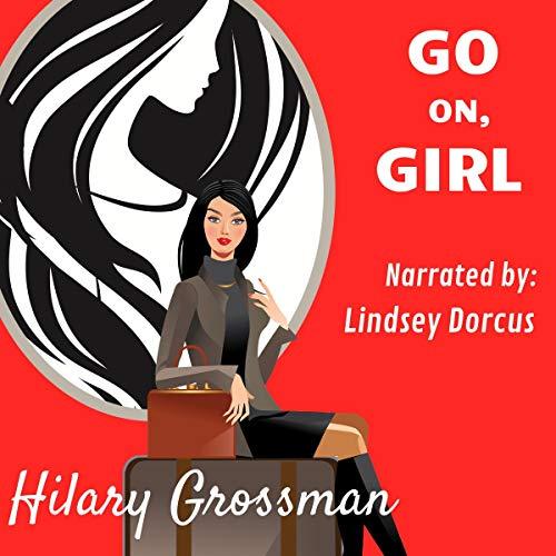 Go On, Girl Audiobook By Hilary Grossman cover art