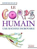 Le corps humain - Une machine incroyable de David Macaulay