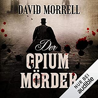 Der Opiummörder                   By:                                                                                                                                 David Morrell                               Narrated by:                                                                                                                                 Erich Räuker                      Length: 14 hrs and 3 mins     1 rating     Overall 5.0