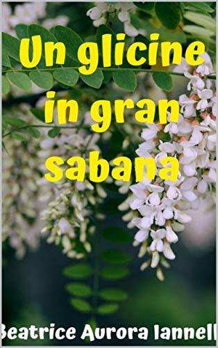 UN GLICINE IN GRAN SABANA (Italian Edition)